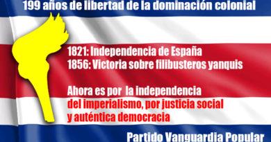 Hace 199 años se quebró la dominación colonial, una gran victoria, y en 1856 derrotamos a los filibusteros yanquis. Ahora la lucha es por independencia ante el imperialismo, por la justicia social y por la democracia auténtica.