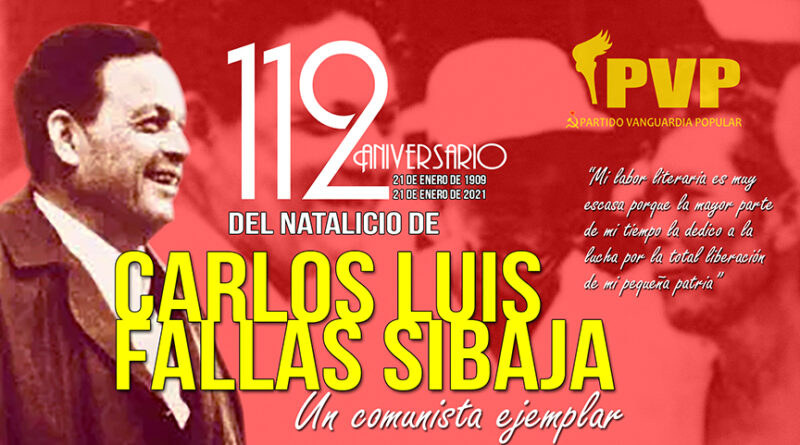 Un 21 de enero de 1909 nace un comunista ejemplar, Carlos Luis Fallas, nuestro querido Calufa