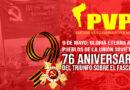 Gloria eterna a los pueblos de la Unión Soviética este 9 de mayo, 76 Aniversario del Triunfo sobre el fascismo nazi